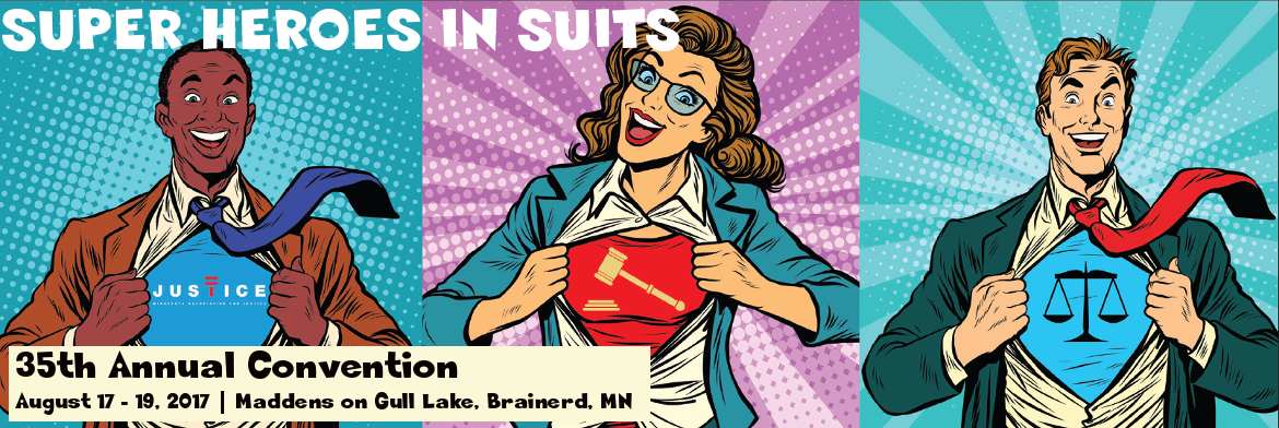 35TH ANNUAL CONVENTION - SUPER HEROES IN SUITS - AUGUST 17 -19, 2017 | MADDENS ON GULL LAKE, BRAINERD, MN